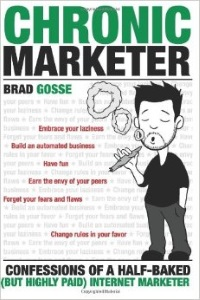 Chronic Marketer by Brad Gosse